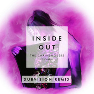 The Chainsmokers feat. Charlee - Inside Out (DubVision Remix)