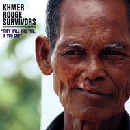 Various Artists - Khmer Rouge Survivors: They Will Kill You, If You Cry