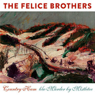 The Felice Brothers - Country Ham