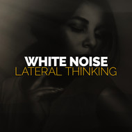 White Noise - White Noise: Lateral Thinking