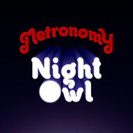 Metronomy - Night Owl (Remixes)