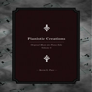 Kevin G. Pace - Pianistic Creations (Original Music for Piano Solo, Vol. 8)