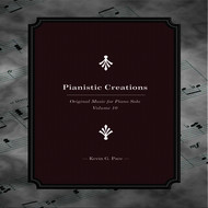 Pianistic Creations (Original Music for Piano Solo, Vol. 10)