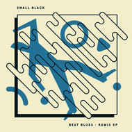 Small Black - Best Blues Remix EP