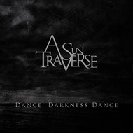 A Sun Traverse - Dance, Darkness Dance