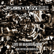 Pussylovers - Live in Mauren 2008 - The Official Bootleg