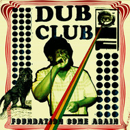 Various Artists - Dub Club: Foundation Come Again