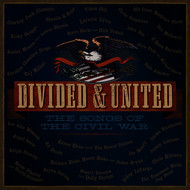 Various Artists - Divided & United: The Songs of the Civil War