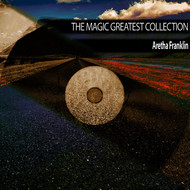Aretha Franklin - The Magic Greatest Collection