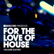 Various Artists - Defected present For The Love Of House Volume 11