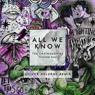The Chainsmokers feat. Phoebe Ryan - All We Know (Oliver Heldens Remix Radio Edit)
