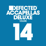 Various Artists - Defected Accapellas Deluxe, Vol. 14 (Explicit)