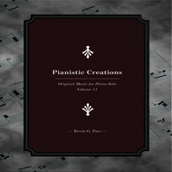 Pianistic Creations (Original Music for Piano Solo, Vol. 11)