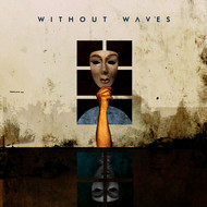 Without Waves - Sewing Together the Limbs
