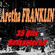 Aretha Franklin - Aretha Franklin (35 Hits) [Remastered]