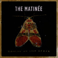 The Matinée - Dancing On Your Grave