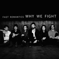 Fast Romantics - Why We Fight