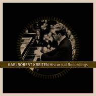 Karlrobert Kreiten - Karlrobert Kreiten: Historical Recordings