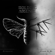 Holding Absence - Permanent / Dream of Me