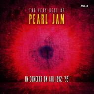 Pearl Jam - The Very Best Of Pearl Jam: In Concert on Air 1992-1995, Vol. 3 (Live)