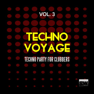 Techno Voyage, Vol. 3 (Techno Party for Clubbers)