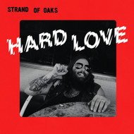 Strand of Oaks - Hard Love