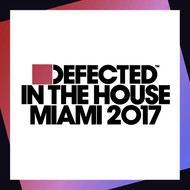 Various Artists - Defected In The House Miami 2017