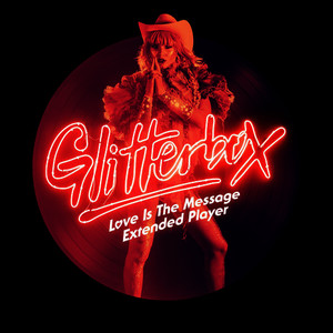 Glitterbox - Love Is The Message Extended Player