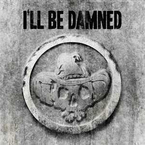 I'll Be Damned (Explicit)