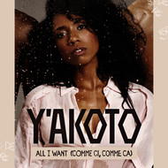 Y'akoto - All I Want (Comme Ci, Comme Ca)