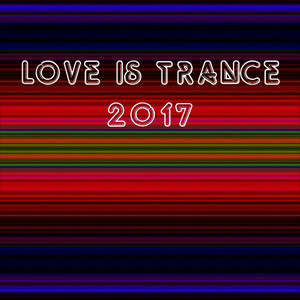 Love Is Trance 2017