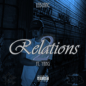 Relations 2 (feat. Yang) (Explicit)