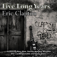 Eric Clapton - Five Long Years