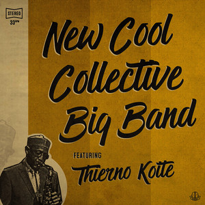 New Cool Collective Big Band featuring Thierno Koité