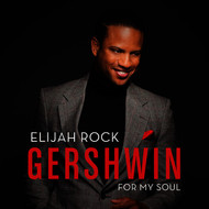 Elijah Rock - Gershwin for My Soul