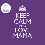 Various Artists - KEEP CALM and LOVE MAMA (Explicit)