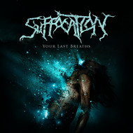 Suffocation - Your Last Breaths