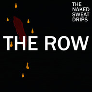 The Naked Sweat Drips - The Row