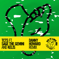 TCTS feat. Sage The Gemini & Kelis - Do It Like Me (Icy Feet) (Danny Howard Remix)