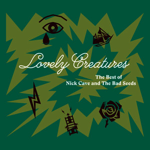 Lovely Creatures - The Best of Nick Cave and The Bad Seeds (1984-2014) (Explicit)
