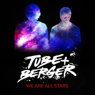 Tube & Berger - We Are All Stars (Explicit)