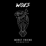 Woes - Worst Friend (Acoustic)