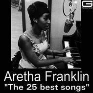 Aretha Franklin - The 25 Best Songs