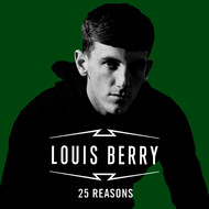 Louis Berry - 25 Reasons