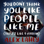 Alex Lahey - You Don't Think You Like People Like Me (triple j Like A Version)