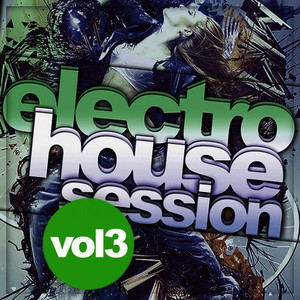 Electro House Session, Vol.3